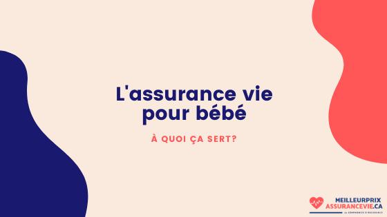 L'assurance vie pour bébé, ça sert à quoi?