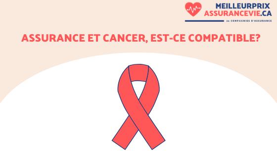Assurance et cancer, est-ce compatible?