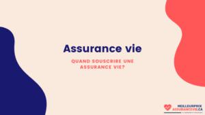 Quand souscrire une assurance vie